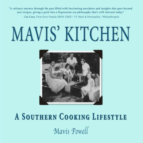 Mavis' Kitchen: A Southern Cooking Lifestyle Book