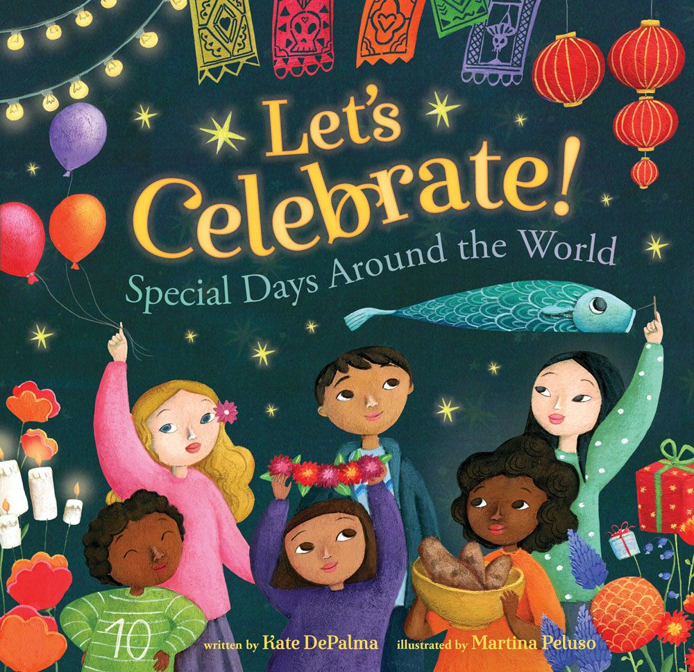 Let's Celebrate!: Special Days Around the World – Hardcover Book for Kids