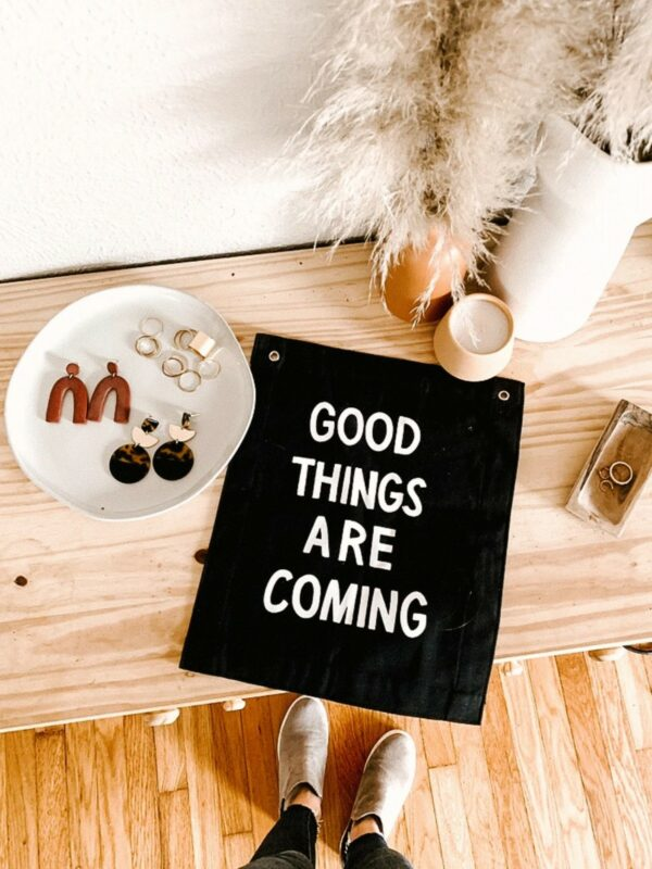 Goods Things Are Coming Natural Canvas Banner