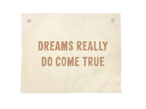 Dreams Really Do Come True Natural Canvas Banner