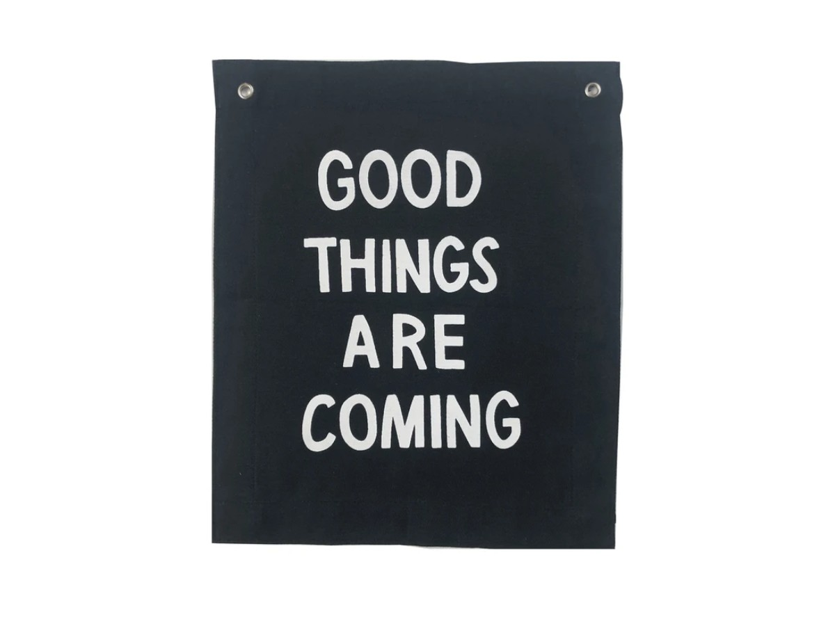 Goods Things Are Coming Banner