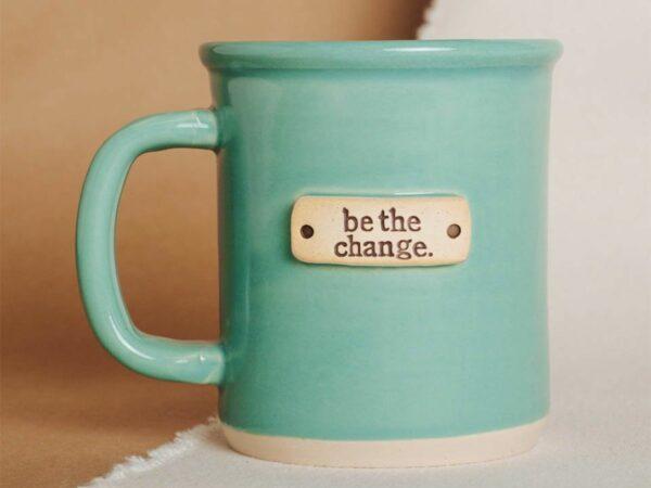 Be The Change Tagged Handmade Mug